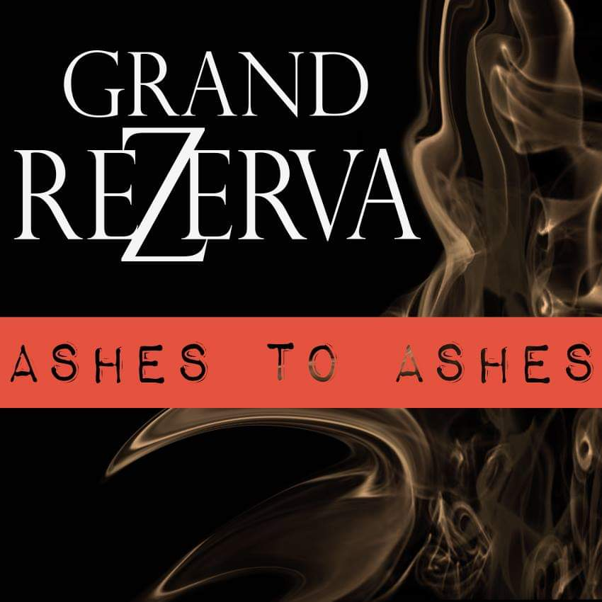 Grand Rezerva - Ashes to Ashes